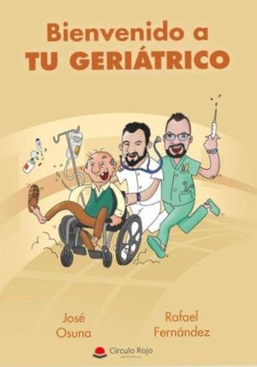 Bienvenido a tu geriátrico', de José Osuna y de Rafael Fernández