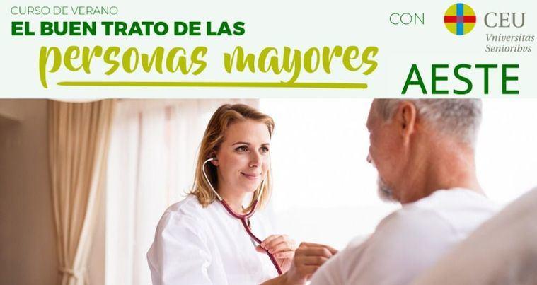 AESTE y la Universitas Senioribus CEU invitan al I Curso de Verano El buen trato a las personas mayores