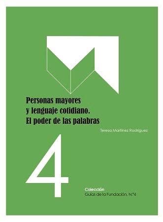 Personas mayores y lenguaje cotidiano. El poder de las palabras, por Teresa Martínez