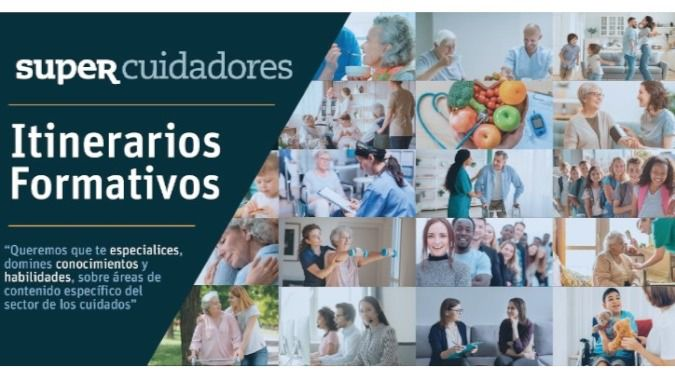 SUPERCUIDADORES crea más de 20 itinerarios formativos para cuidadores y profesionales