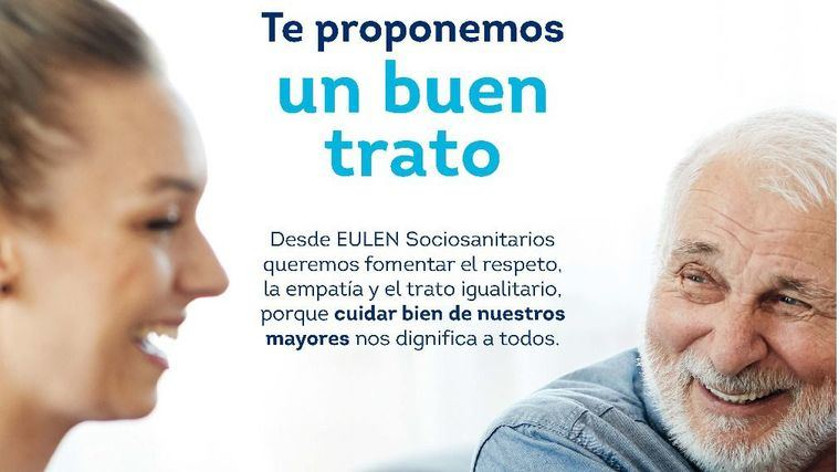 """EULEN Sociosanitarios lanza para sus profesionales la campaña """"Te proponemos un buen trato"""""""