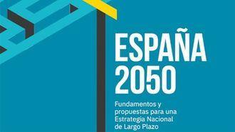 El plan ESPAÑA 2050 presenta los retos del país en las próximas décadas.