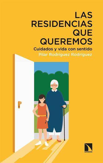 Las residencias que queremos, de Pilar Rodríguez.