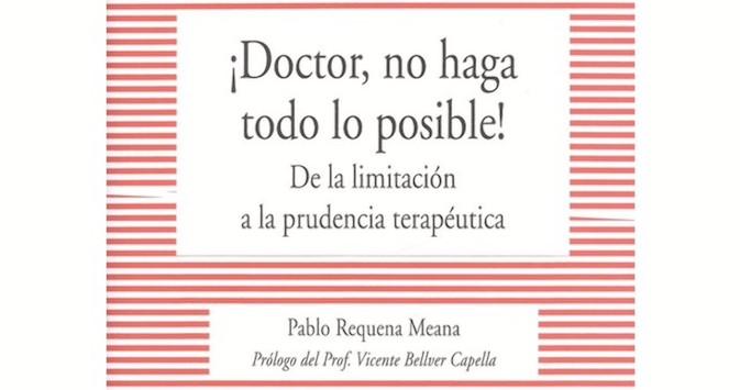 Lecturas recomendadas ¡Doctor, no haga todo lo posible!