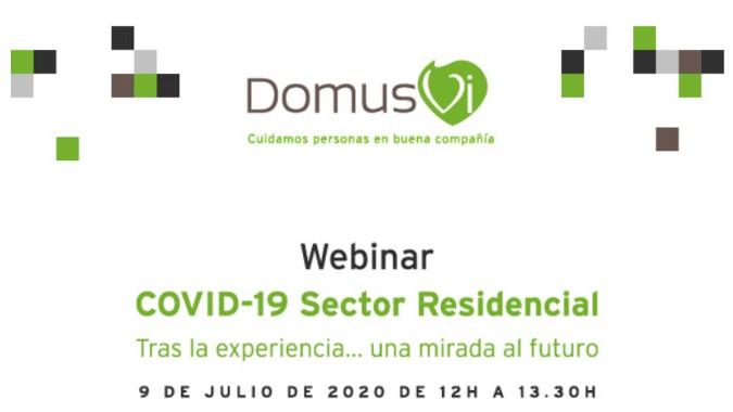 Webinar DomusVi: COVID19 Sector Residencial. Tras la experiencia… Una mirada al futuro