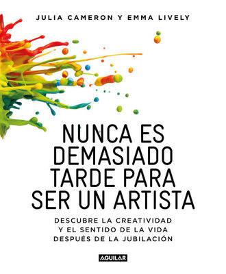 'Nunca es demasiado tarde para ser un artista'