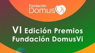 Convocada la VI Edición de los Premios Fundación DomusVi